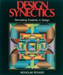 design synectics, stimulating creativity in design, Design Synectics: Stimulating Creativity in Design, Nicholas Roukes