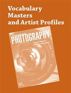 Focus on Photography, 2nd ed., Vocabulary Masters and Artist Profiles