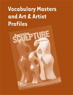 Beginning Sculpture, Vocabulary Masters and Art & Artist Profiles