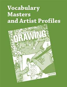 Discovering Drawing, 3rd ed., Vocabulary Masters and Artist Profiles