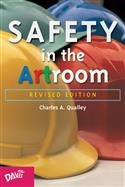 Safety in the Artroom, Charles A. Qualley, Charles Qualley, safety, artroom, art room