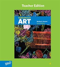 Explorations in Art, 2nd Edition, Grade 6, Teacher Edition