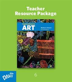 Explorations in Art, 2nd Edition, Grade 6, Teacher Resource Package
